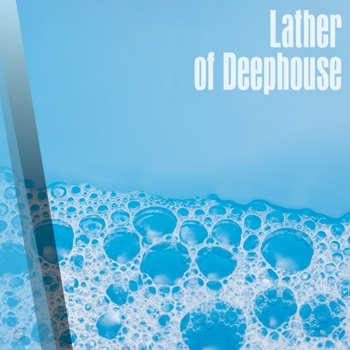 VARIOUS - Lather Of Deephouse