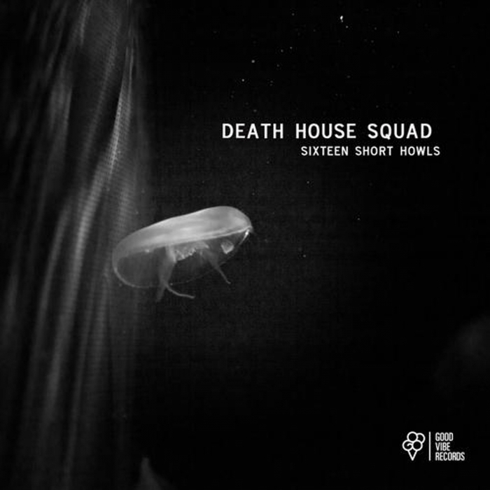 DEATH HOUSE SQUAD - Sixteen Short Howls