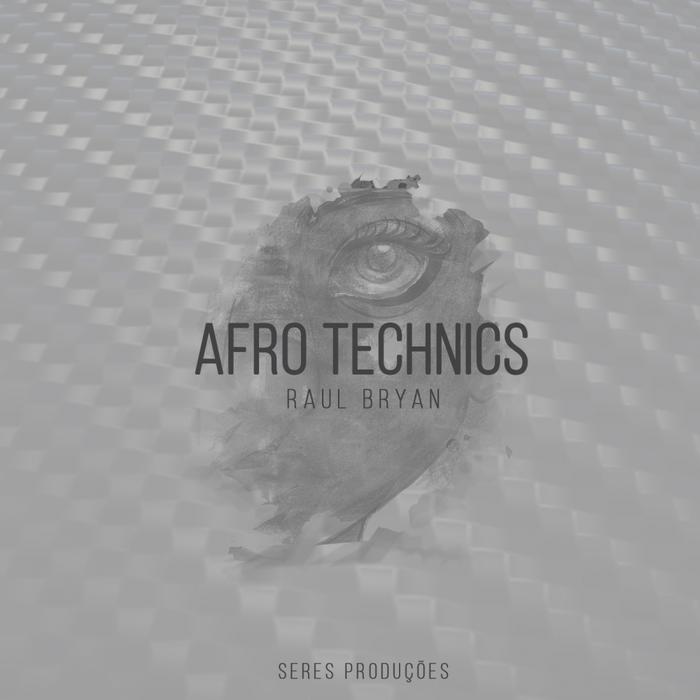 RAUL BRYAN - Afro Technics EP