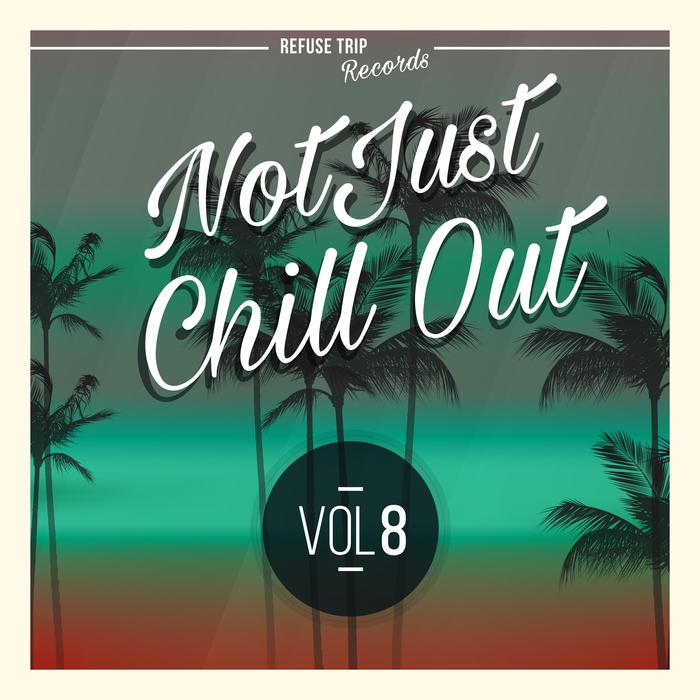 VARIOUS - Not Just Chill Out Vol 8