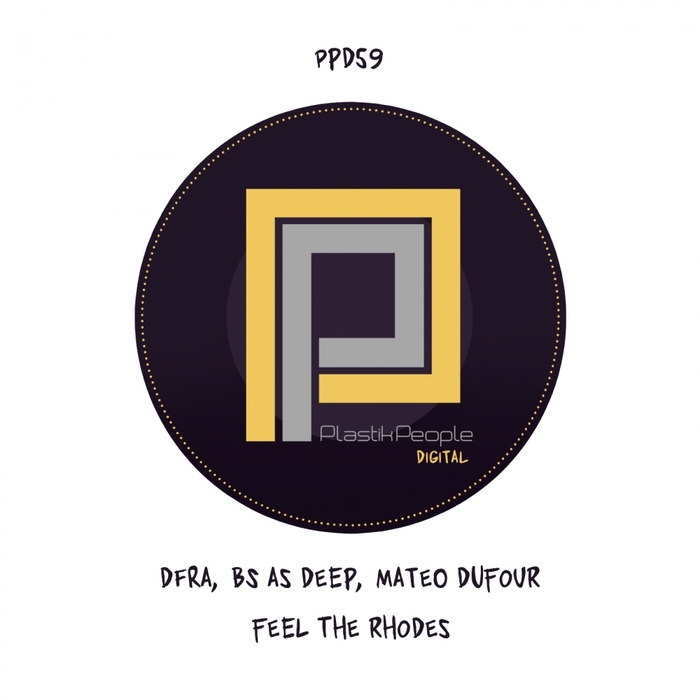 DFRA/BS AS DEEP/MATEO DUFOUR - Feel The Rhodes