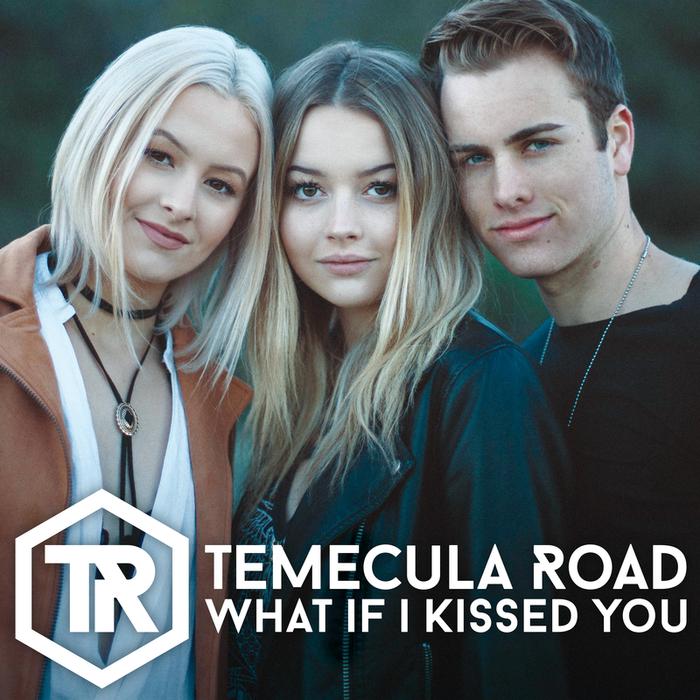 TEMECULA ROAD - What If I Kissed You