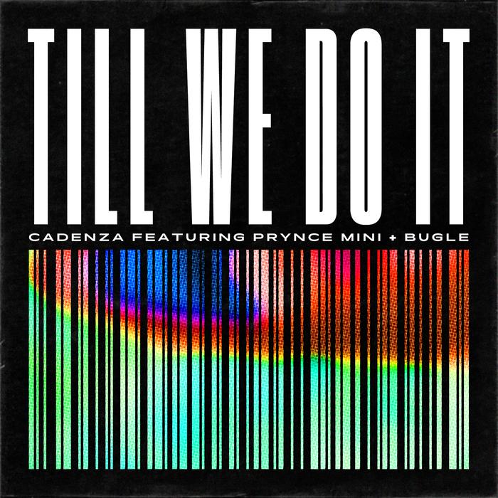 CADENZA - Till We Do It