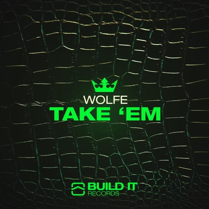 WOLFE - Take 'Em