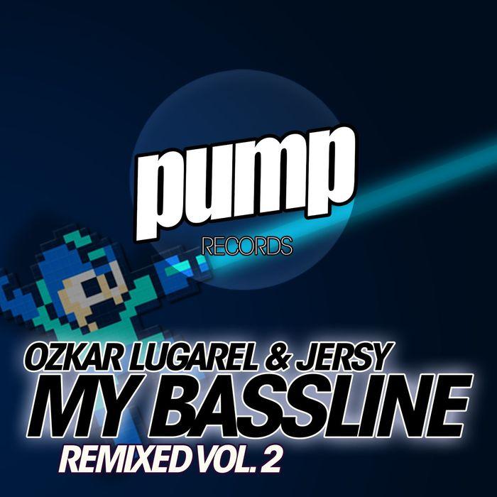 OZKAR LUGAREL & JERSY - My Bassline Remixed Vol 2