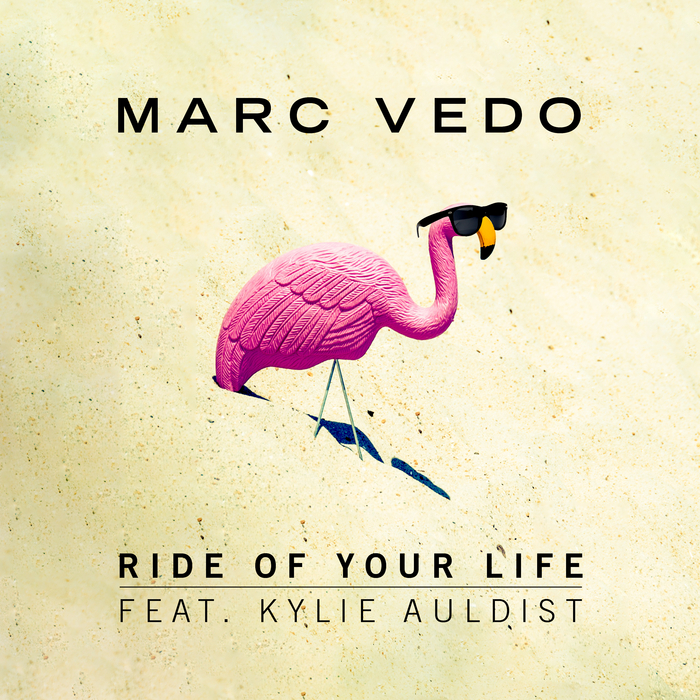 MARC VEDO feat KYLIE AULDIST - Ride Of Your Life