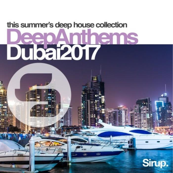 VARIOUS - Sirup Deep Anthems Dubai 2017
