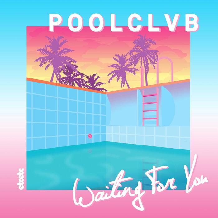 POOLCLVB - Waiting For You