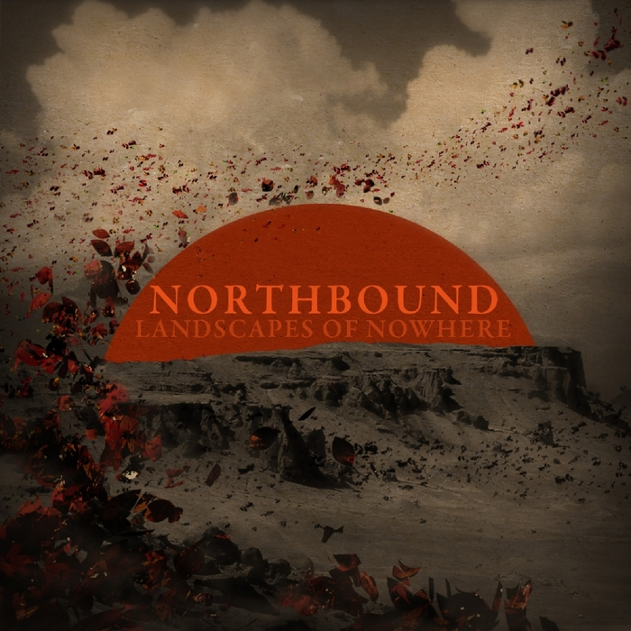 NORTHBOUND - Landscapes Of Nowhere