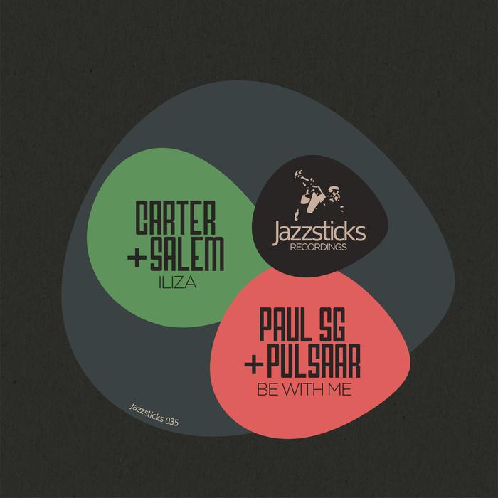 CARTER/SALEM/PAUL SG/PULSAAR - Iliza/Be With Me