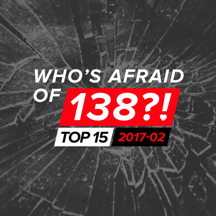 VARIOUS - Who's Afraid Of 138?! Top 15 - 2017-02