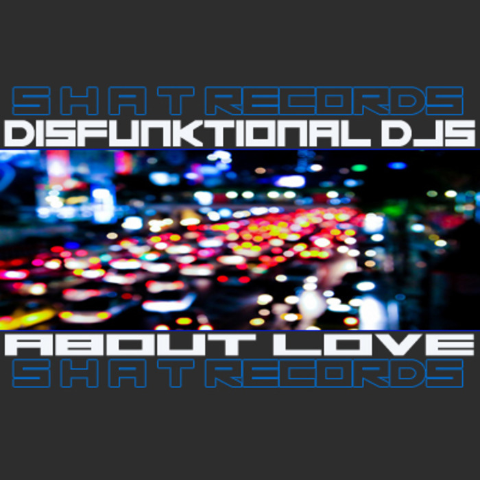 DISFUNKTIONAL DJS - About Love