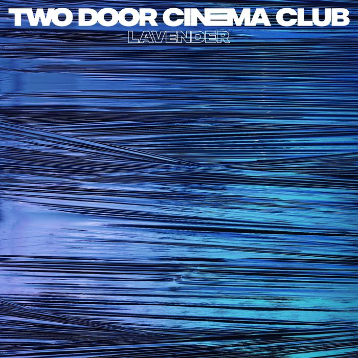 TWO DOOR CINEMA CLUB - Lavender