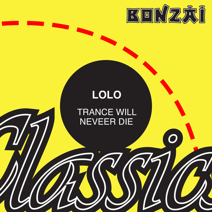 LOLO - Trance Will Never Die