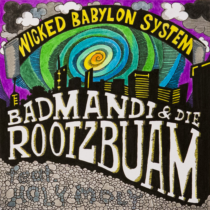 BADMANDI/DIE ROOTSBUAM - Wicked Babylon System