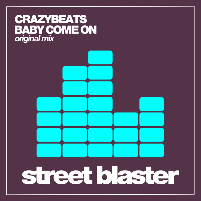 CRAZYBEATS - Baby Come On