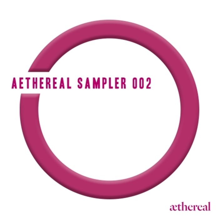 VARIOUS - Aethereal Sampler 002