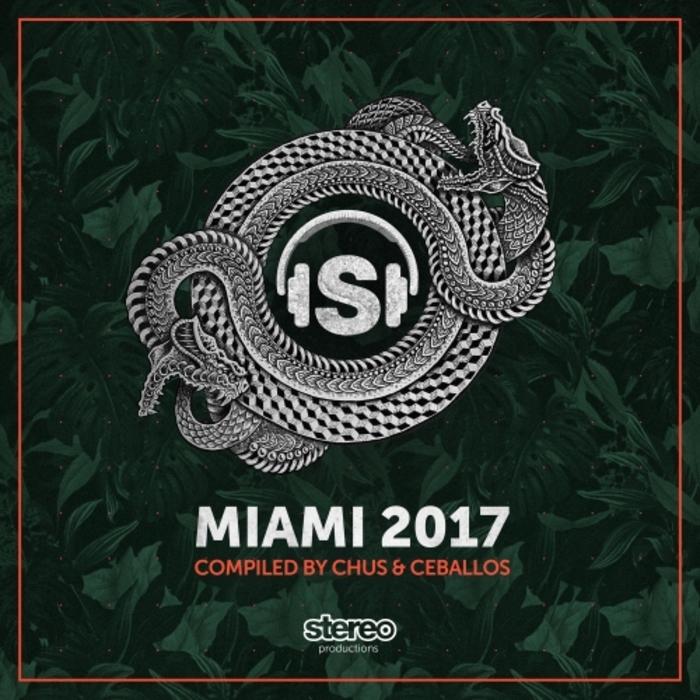VARIOUS - Miami 2017 (Compiled By Chus & Ceballos)