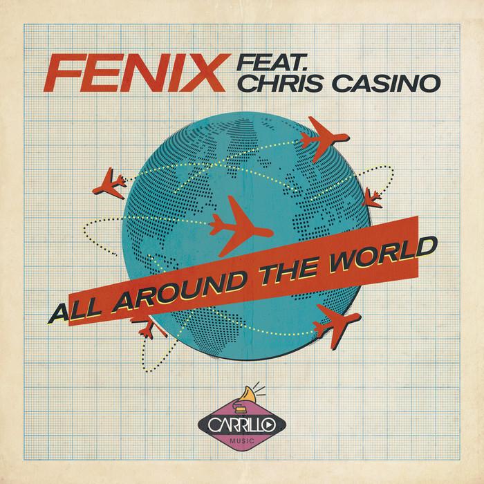 FENIX feat CHRIS CASINO - All Around The World
