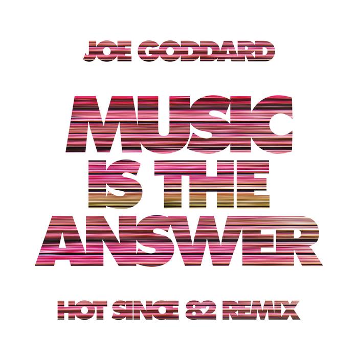 JOE GODDARD - Music Is The Answer