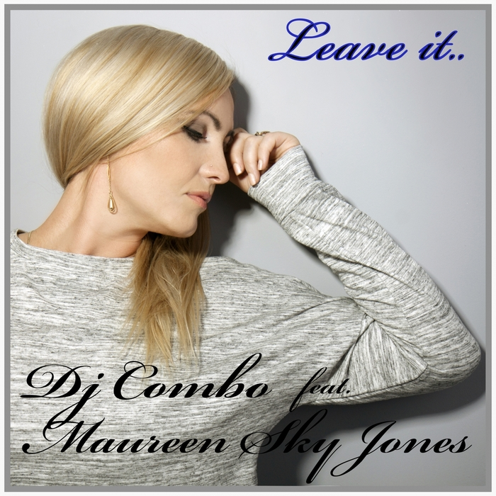 DJ COMBO feat MAUREEN SKY JONES - Leave It