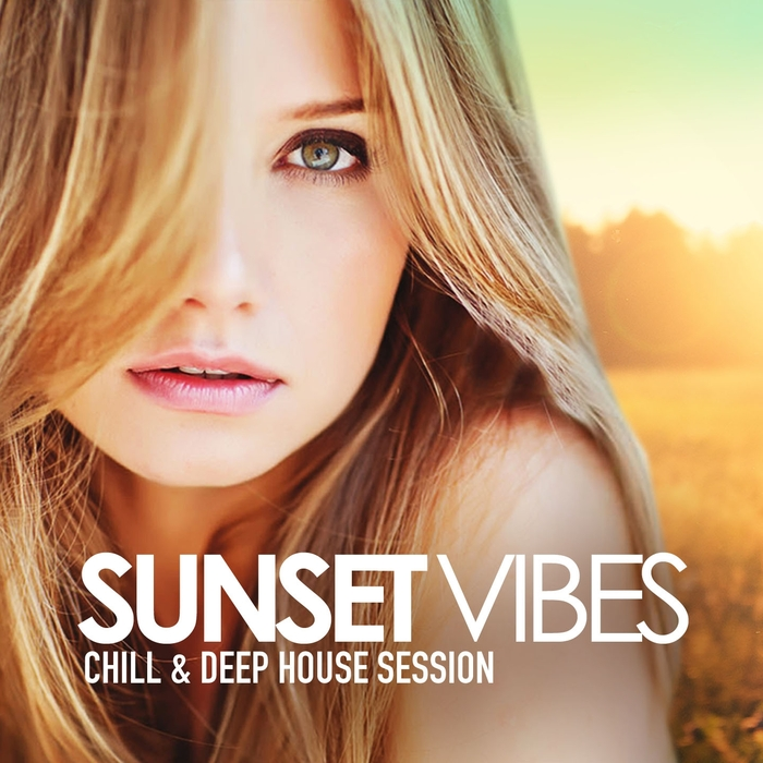 VARIOUS - Sunset Vibes (Chill & Deep House Session)