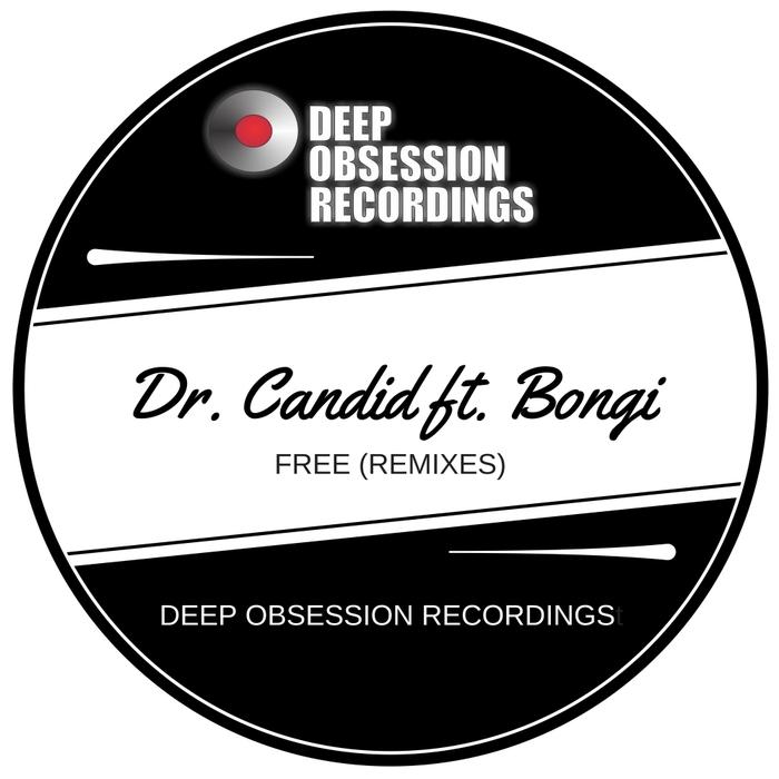DR CANDID feat BONGI - Free (Remixes)