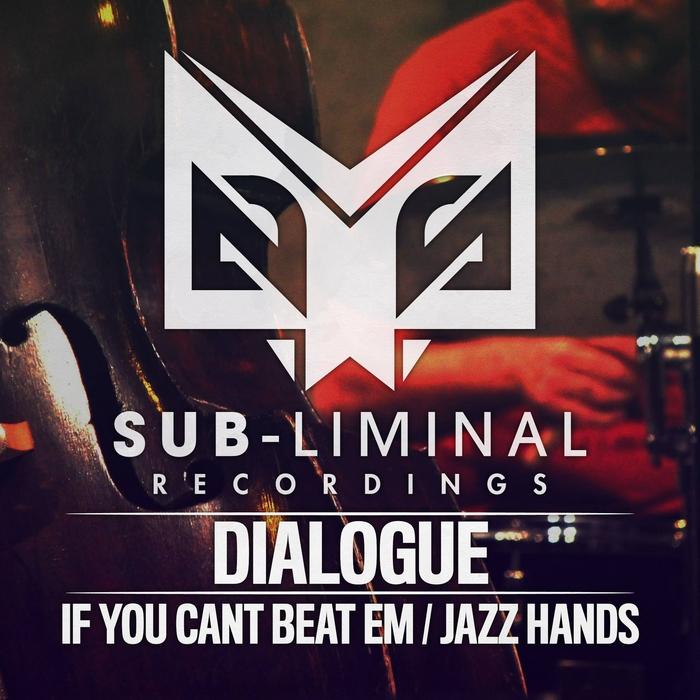 DIALOGUE - If You Can't Beat Em