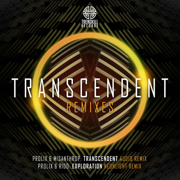 PROLIX/MISANTHROP/RIDO - Transcendent Remixes
