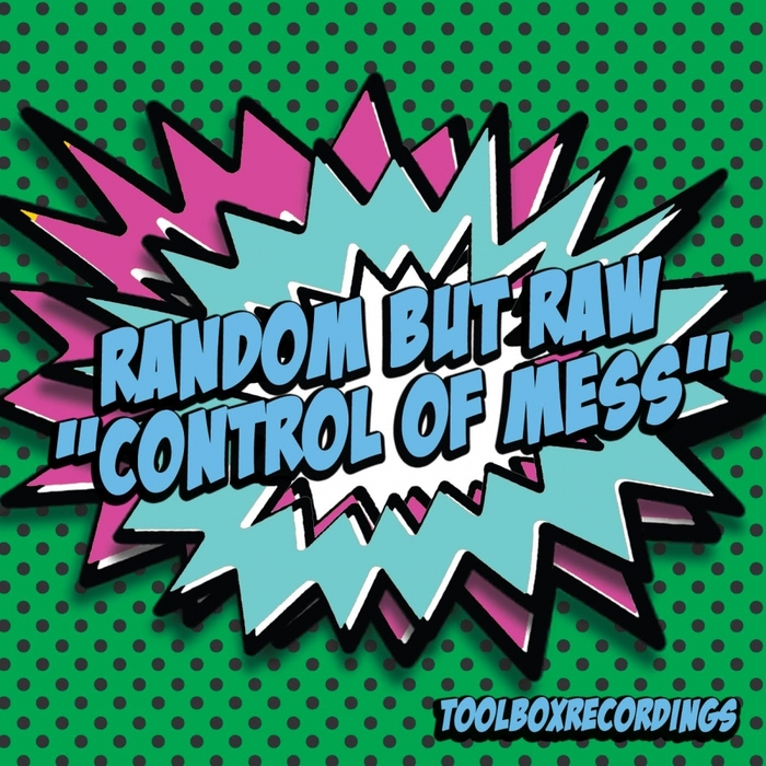 RANDOM BUT RAW - Control Of Mess