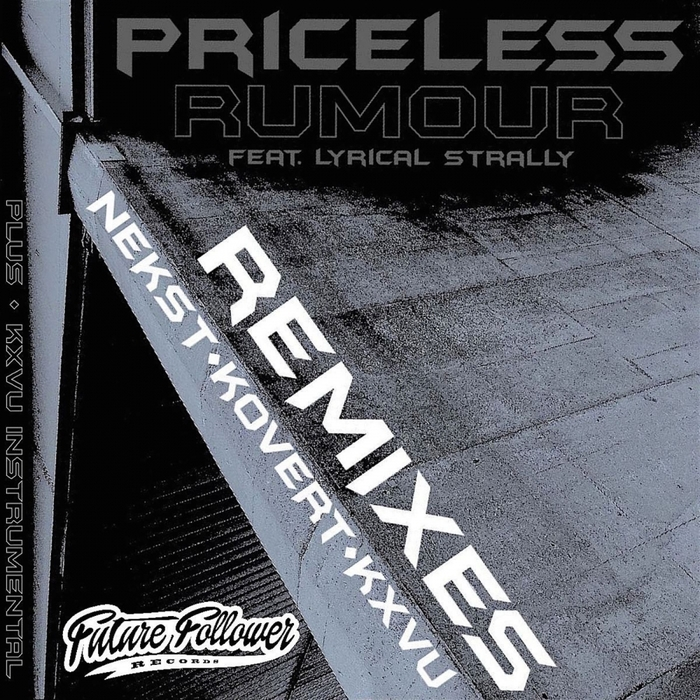 PRICELESS feat LYRICAL STRALLY - Rumour Remixes