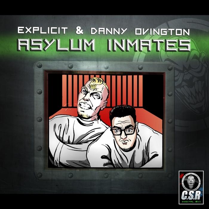EXPLICIT vs DANNY OVINGTON - Asylum Inmates