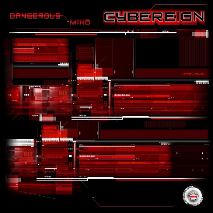 CYBEREIGN - DANGEROUS MIND