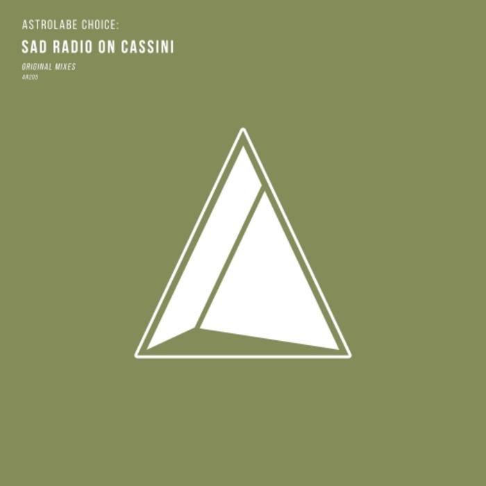 SAD RADIO ON CASSINI - Astrolabe Choice: Sad Radio On Cassini