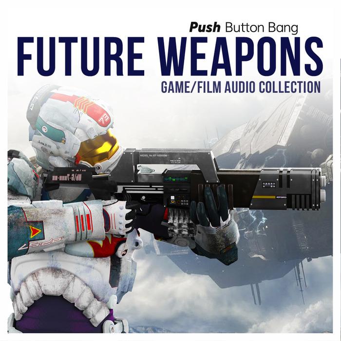 PUSH BUTTON BANG - Future Weapons (Sample Pack WAV)