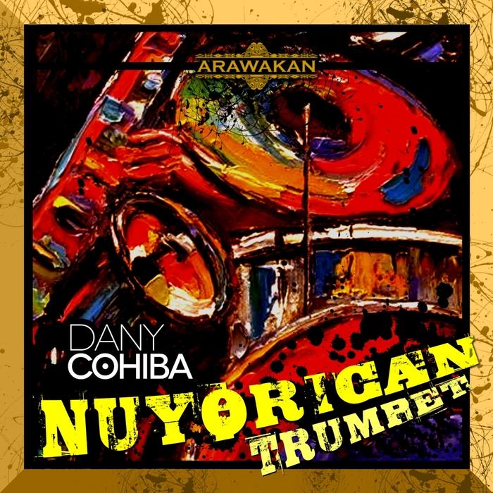 DANY COHIBA - NuYorican Trumpet