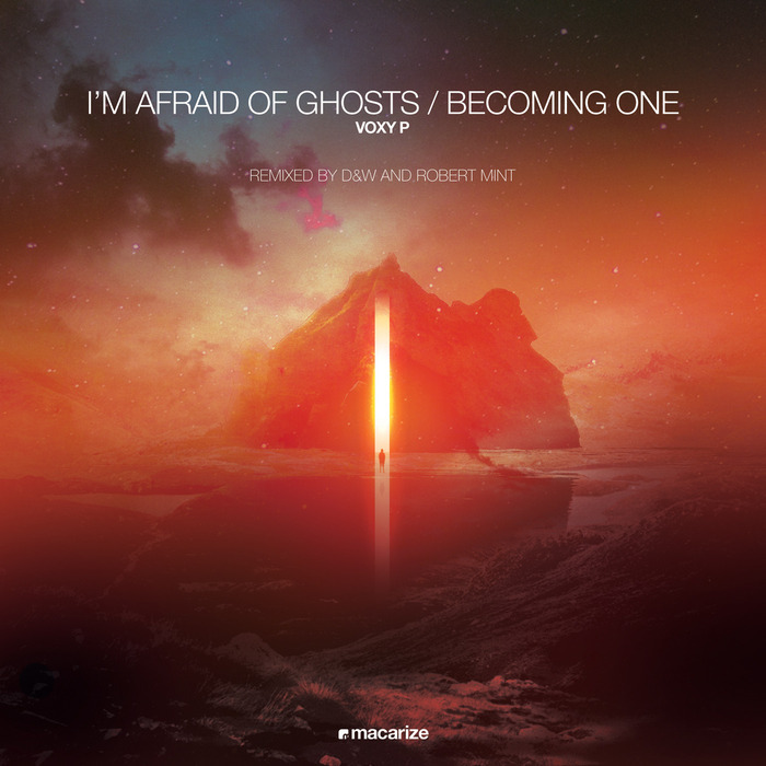 VOXY P - I'm Afraid Of Ghosts/Becoming One (The Remixes)