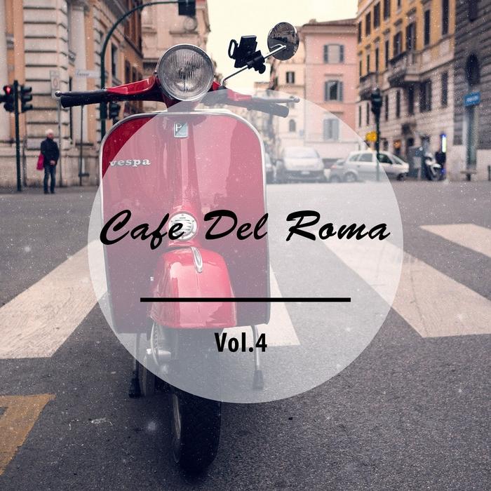 VARIOUS - Cafe Del Roma Vol 4 (Fresh Brewed Italian Coffee Tunes)