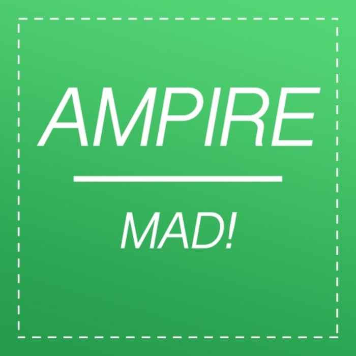 AMPIRE - Mad!