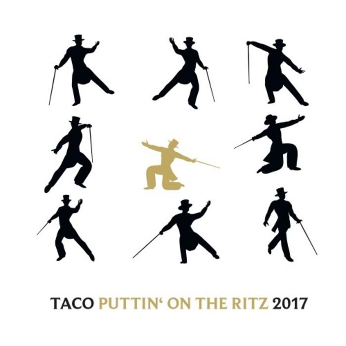 TACO - Puttin' On The Ritz 2017