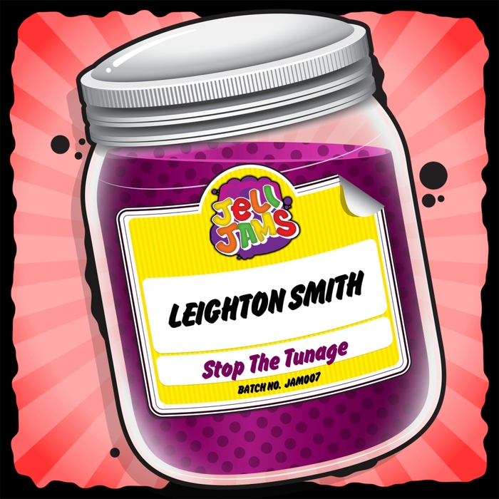 LEIGHTON SMITH - Stop The Tunage