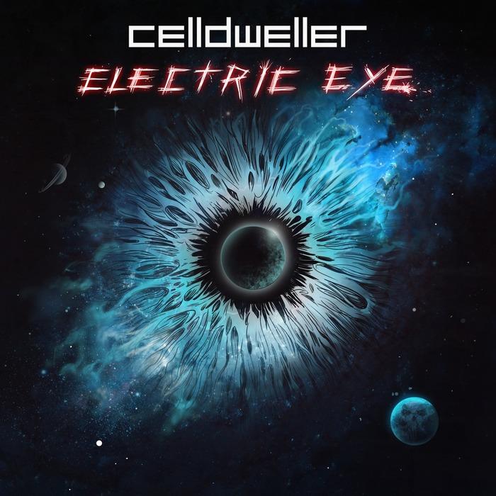 CELLDWELLER - Electric Eye