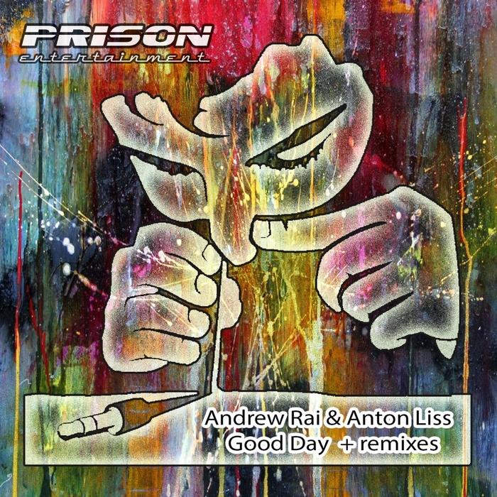 ANDREW RAI/ANTON LISS - Good Day
