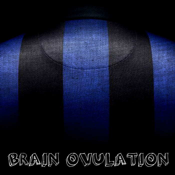 BRAIN OVULATION - Only Kick