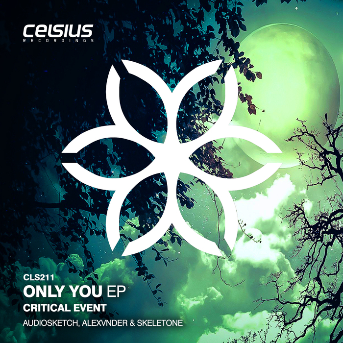 CRITICAL EVENT/AUDIOSKETCH/SKELETONE/ALEXVNDER - Only You EP