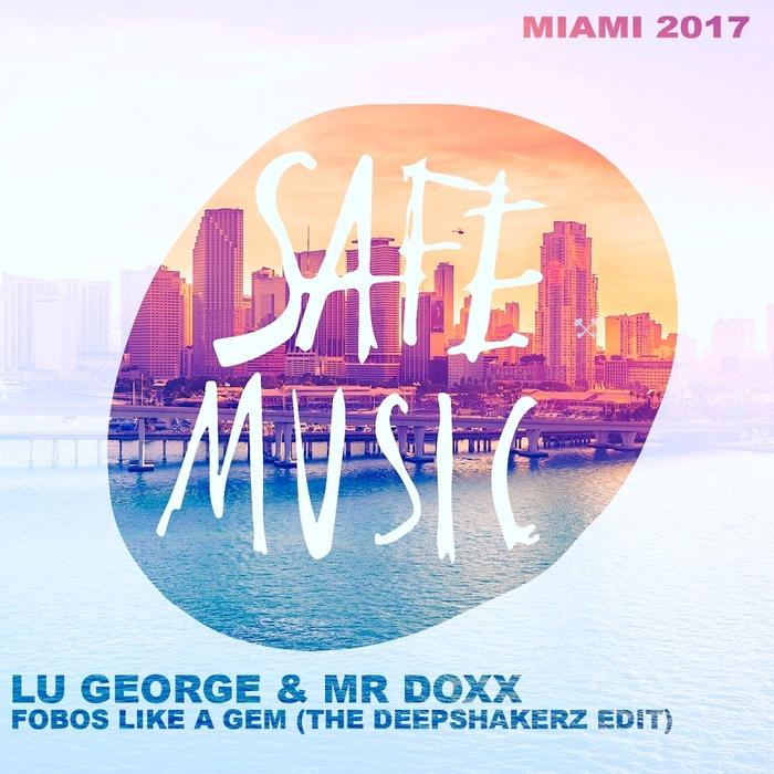LU GEORGE & MR DOXX - Fobos Like A Gem (Miami 2017: Special Weapon)