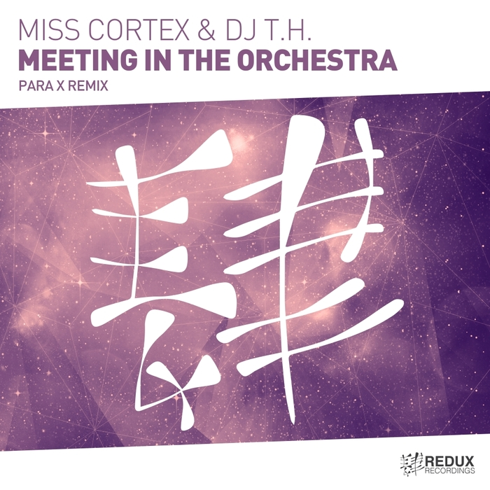 MISS CORTEX & DJ TH - Meeting In The Orchestra