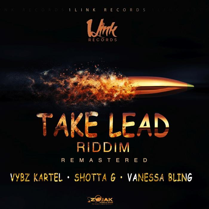 VYBZ KARTEL/SHOTTA G/1LINK RECORDS - Take Lead Riddim Remastered