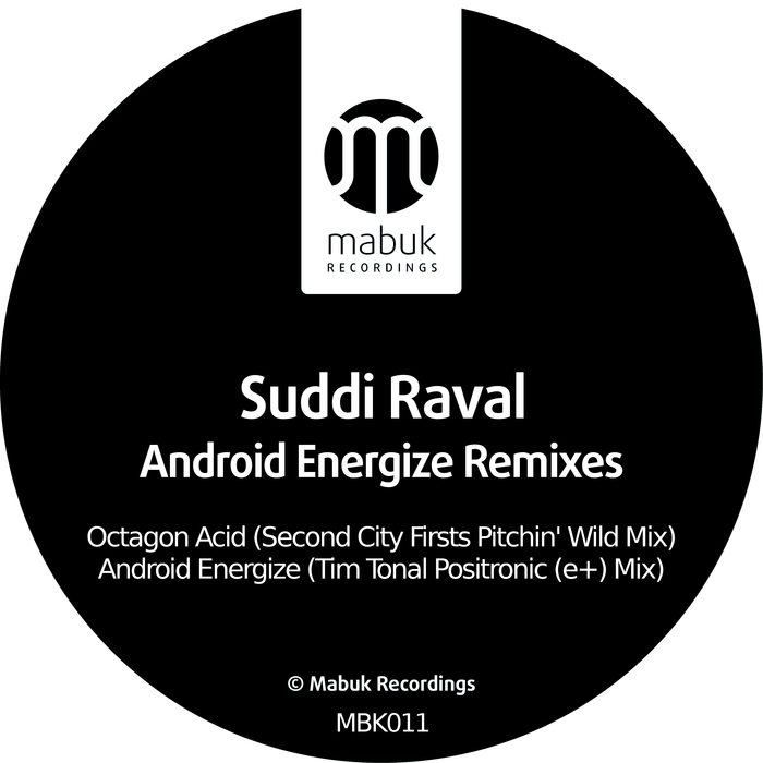 SUDDI RAVAL - Android Energize (Remixes)