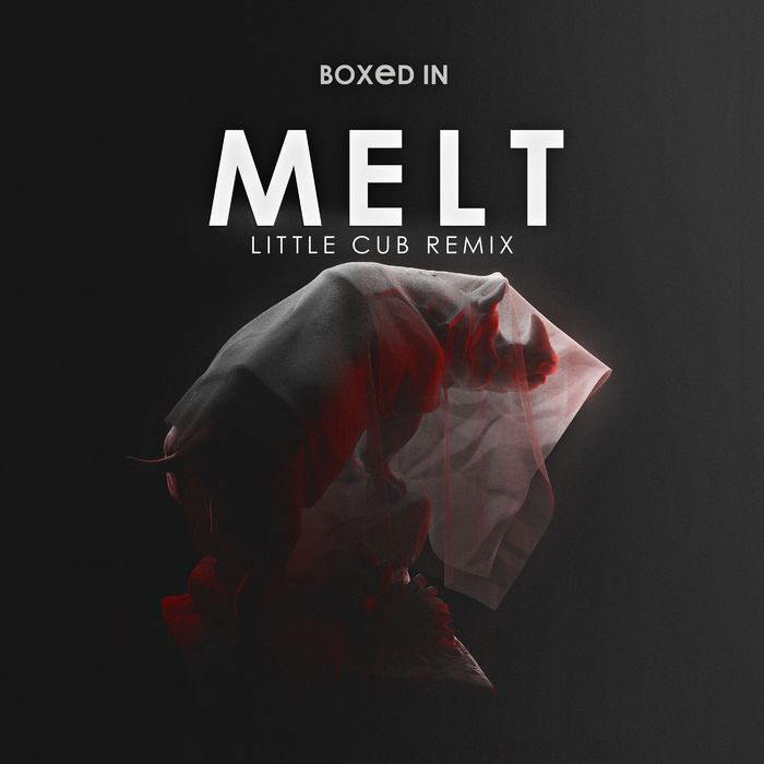 BOXED IN - Melt (Little Cub Remix)